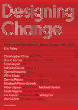 Designing Change: Professional Mutations in Urban Design 1980-2020