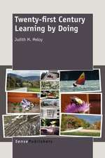 Twenty-First Century Learning by Doing:  Issues, Perspectives and Future Directions