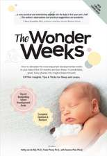 WONDER WEEKS THE: How to Stimulate Your Baby's Mental Development and Help Him Turn His 10 Predictable, Great, Fussy Phases Into Magical Leaps Forward