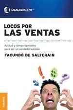 Locos Por Las Ventas:  El Arte y la Practica de la Organizacion Abierta al Aprendizaje