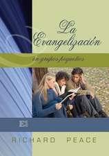 La Evangelizacion En Grupos Pequenos