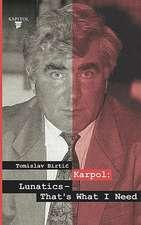Karpol:  Lunatics - That's What I Need