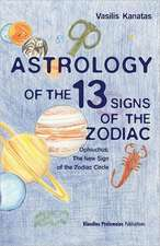 Astrology of the 13 SIgns of the Zodiac: Ophiuchus: The New Sign of the Zodiac Circle