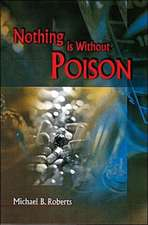 Nothing Is Without Poison