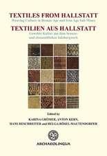 Textiles from Hallstatt (Textilien Aus Hallstatt):  Weaving Culture in Bronze Age and Iron Age Salt Mines