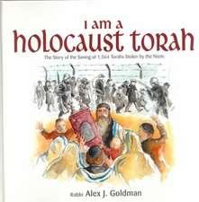 I Am a Holocaust Torah: The Story of 1,564 Torahs Stolen by Nazis