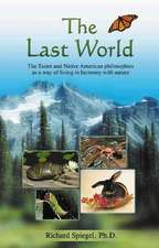 The Last World:  The Taoist and Native American Philosophies as a Way of Living in Harmony with Nature