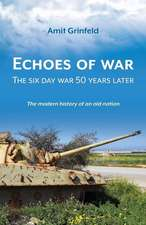 Echoes of War: The Six Day War 50 Years Later