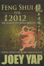 Feng Shui For 2012: Your Personal Feng Shui Guide