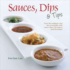 Sauces, Dips and Tips