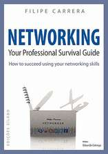 Networking:  Your Professional Survival Guide