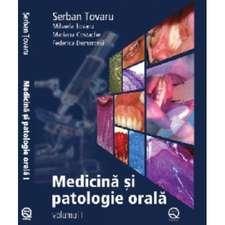 Medicină şi patologie orală - Volumul I / Editia a - II - a revizuită şi adaugită 2012