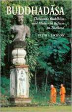 Buddhadasa:  Theravada Buddhism and Modernist Reform in Thailand