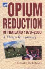 Opium Reduction in Thailand, 1970-2000:  A Thirty Year Journey