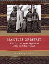 Mantles of Merit: Chin Textiles from Myanmar, India and Bangladesh