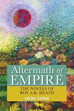 Aftermath of Empire: The Novels of Roy A.K. Heath