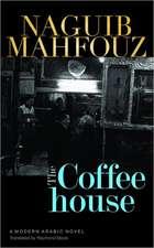The Coffeehouse: A Modern Arabic Novel