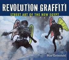 Revolution Graffiti:  Street Art of the New Egypt