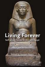 Living Forever: Self-presentation in Ancient Egypt