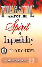 The Battle Against the Spirit of Impossibility