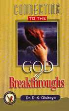 Connecting to the God of Breakthroughs