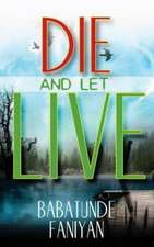 Die and Let Live:  A Perceptive Ministry
