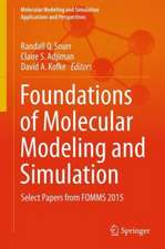 Foundations of Molecular Modeling and Simulation: Select Papers from FOMMS 2015