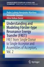 Understanding and Modeling Förster-type Resonance Energy Transfer (FRET): FRET from Single Donor to Single Acceptor and Assemblies of Acceptors, Vol. 2