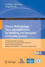Theory, Methodology, Tools and Applications for Modeling and Simulation of Complex Systems: 16th Asia Simulation Conference and SCS Autumn Simulation Multi-Conference, AsiaSim/SCS AutumnSim 2016, Beijing, China, October 8-11, 2016, Proceedings, Part IV