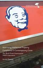 Assessing Intellectual Property Compliance in Contemporary China: The World Trade Organisation TRIPS Agreement