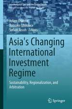 Asia's Changing International Investment Regime: Sustainability, Regionalization, and Arbitration