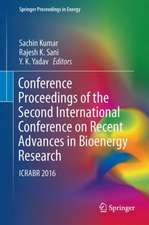 Conference Proceedings of the Second International Conference on Recent Advances in Bioenergy Research: ICRABR 2016