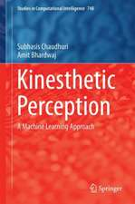 Kinesthetic Perception: A Machine Learning Approach