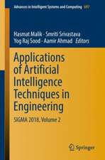 Applications of Artificial Intelligence Techniques in Engineering : SIGMA 2018, Volume 2