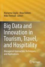 Big Data and Innovation in Tourism, Travel, and Hospitality: Managerial Approaches, Techniques, and Applications