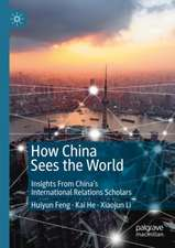 How China Sees the World: Insights From China's International Relations Scholars