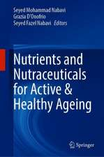 Nutrients and Nutraceuticals for Active & Healthy Ageing