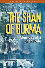The Shan of Burma:  Memoirs of a Shan Exile