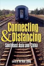 Connecting and Distancing:  Southeast Asia and China