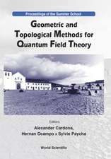 Geometric and Topological Methods for Quantum Field Theory - Proceedings of the Summer School