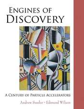 Engines of Discovery:  A Century of Particle Accelerators