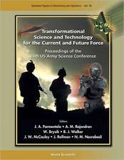Transformational Science and Technology for the Current and Future Force: Proceedings of the 24th US Army Science Conference