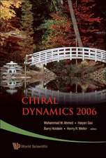 Chiral Dynamics 2006:  Proceedings of the 5th International Workshop on Chiral Dynamics, Theory and Experiment