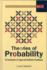 Theories of Probability:  An Examination of Logical and Qualitative Foundations