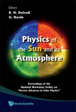 """Physics of the Sun and Its Atmosphere:  Proceedings of the National Workshop (India) on """"Recent Advances in Solar Physics"""" Meerut College, Meerut, Indi"""
