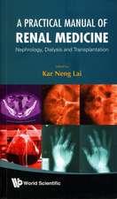Practical Manual of Renal Medicine:  Nephrology, Dialysis and Transplantation