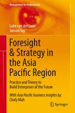 Foresight & Strategy in the Asia Pacific Region: Practice and Theory to Build Enterprises of the Future