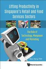 Lifting Productivity In Singapore's Retail And Food Services Sectors: The Role Of Technology, Manpower And Marketing