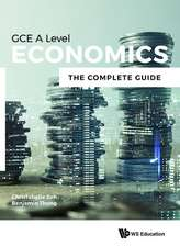 Economics for Gce a Level: The Complete Guide