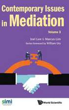 Contemporary Issues In Mediation - Volume Iii